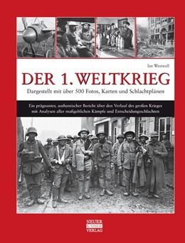 Abbildung von Westwell | Der 1. Weltkrieg | 2013 | Dargestellt mit über 500 Fotos...