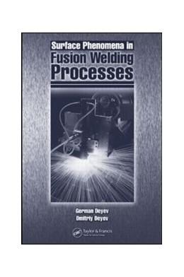 Abbildung von Deyev   Surface Phenomena in Fusion Welding Processes   2005