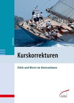 Abbildung von Köster | Kurskorrekturen | 1. Auflage | 2010 | Ethik und Werte im Unternehmen
