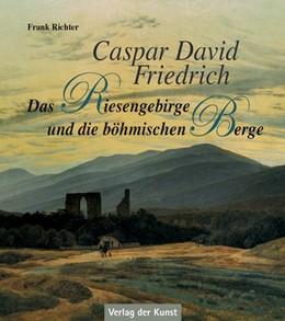 Abbildung von Richter | Caspar David Friedrich - Das Riesengebirge und die böhmischen Berge | 2012