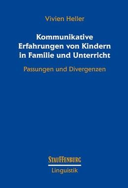 Abbildung von Heller | Kommunikative Erfahrungen von Kindern in Familie und Unterricht | 1. Auflage | 2016 | beck-shop.de