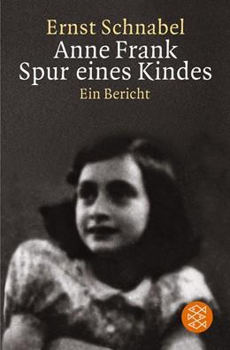 Abbildung von Schnabel | Anne Frank. Spur eines Kindes | 1997 | Ein Bericht Überarbeitete Neua...