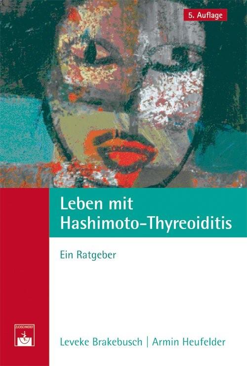 Leben mit Hashimoto-Thyreoiditis   Brakebusch / Heufelder, 2012   Buch (Cover)