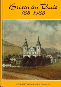 Abbildung von Posch | Brixen im Thale. 788-1988 | mit 218 Abb. und 21 Tab., 28 Farbtaf. | 1988 | Ein Heimatbuch. Mit zahlreiche... | 281