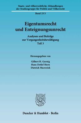 Abbildung von Gornig / Horn / Murswiek | Eigentumsrecht und Enteignungsunrecht | 1. Auflage 2012 | 2012 | Analysen und Beiträge zur Verg... | 25/3