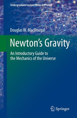Abbildung von MacDougal | Newton's Gravity | 2012 | An Introductory Guide to the M...