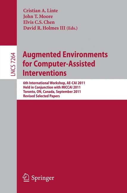 Augmented Environments for Computer-Assisted Interventions | Linte / Moore / Chen / Holmes III, 2012 | Buch (Cover)