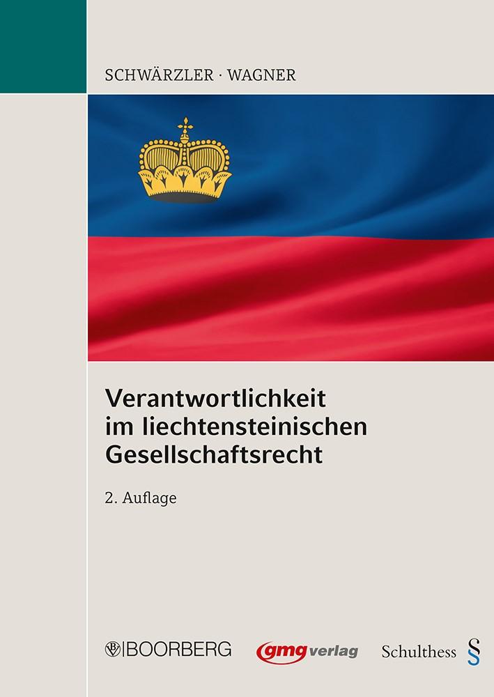 Verantwortlichkeit im liechtensteinischen Gesellschaftsrecht   Schwärzler / Wagner   2. Auflage 2012, 2012   Buch (Cover)