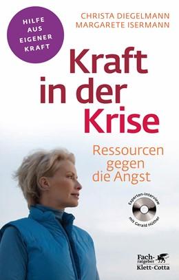 Abbildung von Diegelmann / Isermann | Kraft in der Krise | 5. Druckaufl. | 2019 | Ressourcen gegen die Angst