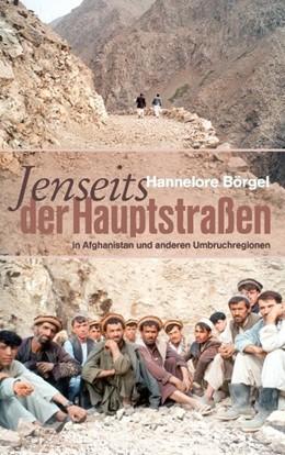 Abbildung von Börgel | Jenseits der Hauptstraßen | 2009 | in Afghanistan und anderen Umb...