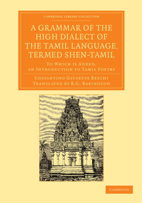 Abbildung von Beschi | A Grammar of the High Dialect of the Tamil Language, Termed Shen-Tamil | 2013