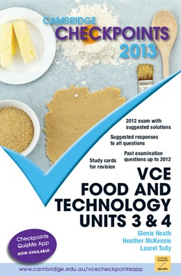 Abbildung von Heath / McKenzie / Tully   Cambridge Checkpoints VCE Food and Technology Units 3 and 4 2013   2012