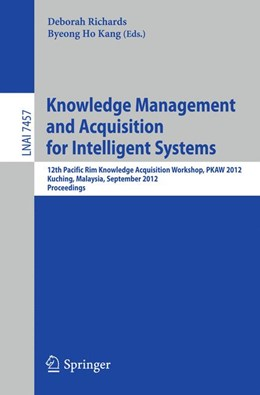 Abbildung von Richards / Kang | Knowledge Management and Acquisition for Intelligent Systems | 2012 | 12th Pacific Rim Knowledge Acq...