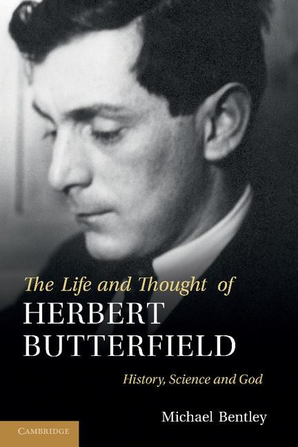 Abbildung von Bentley | The Life and Thought of Herbert Butterfield | 2012