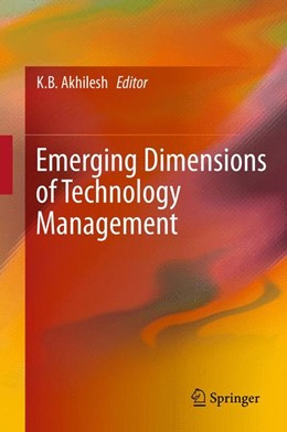 Abbildung von Akhilesh | Emerging Dimensions of Technology Management | 2013