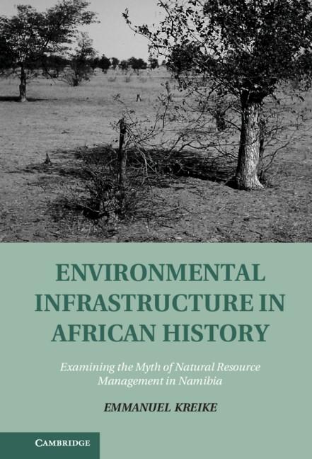 Abbildung von Kreike | Environmental Infrastructure in African History | 2013