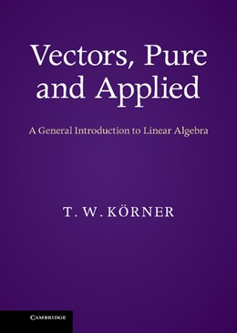 Abbildung von Körner | Vectors, Pure and Applied | 2012 | A General Introduction to Line...