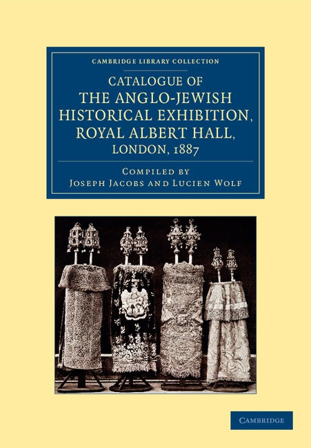 Abbildung von Catalogue of the Anglo-Jewish Historical Exhibition, Royal Albert Hall, London, 1887 | 2012