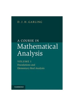 Abbildung von Garling | A Course in Mathematical Analysis: Volume 1, Foundations and Elementary Real Analysis | 2013