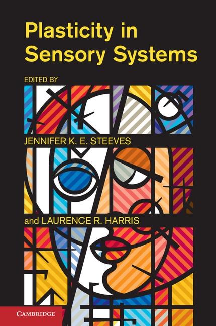 Abbildung von Steeves / Harris   Plasticity in Sensory Systems   2012
