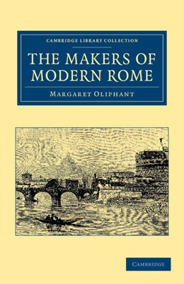 Abbildung von Oliphant | The Makers of Modern Rome | 2013 | In Four Books