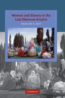 Abbildung von Zilfi | Women and Slavery in the Late Ottoman Empire | 2012 | The Design of Difference