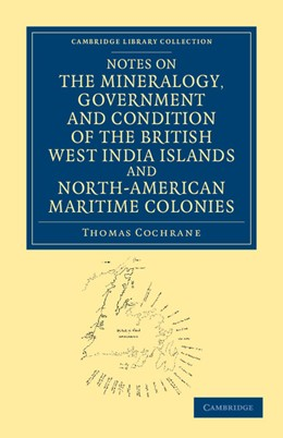 Abbildung von Cochrane | Notes on the Mineralogy, Government and Condition of the British West India Islands and North-American Maritime Colonies | 2012