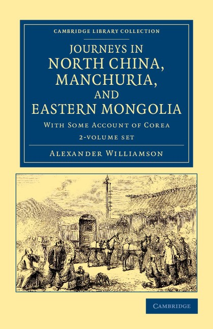 Abbildung von Williamson | Journeys in North China, Manchuria, and Eastern Mongolia 2 Volume Set | 2012
