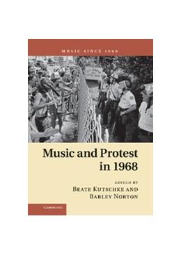 Abbildung von Kutschke / Norton | Music and Protest in 1968 | 2013