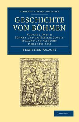 Abbildung von Palacký   Geschichte von Böhmen   2012   Grösstentheils nach urkunden u...