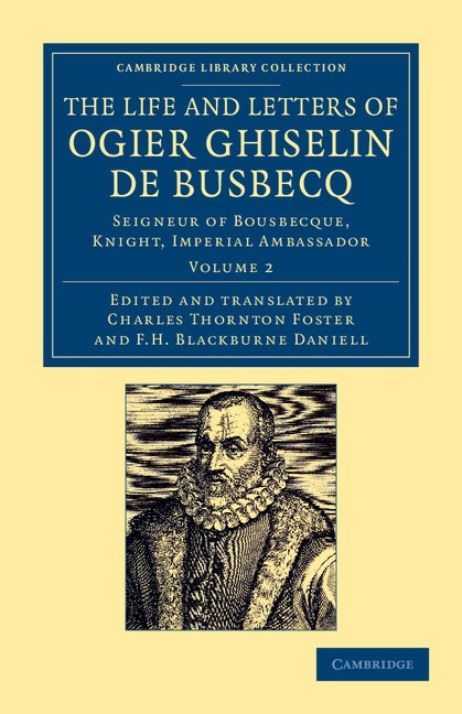 Abbildung von Busbecq | The Life and Letters of Ogier Ghiselin de Busbecq | 2012