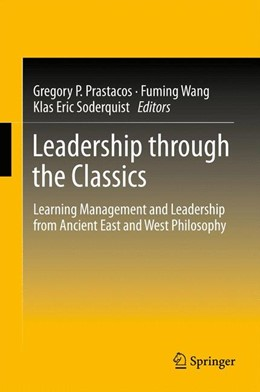 Abbildung von Prastacos / Wang / Soderquist | Leadership through the Classics | 2013 | Learning Management and Leader...