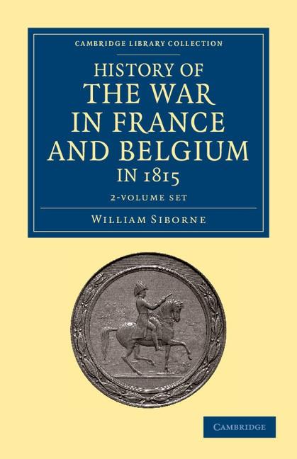 Abbildung von Siborne | History of the War in France and Belgium, in 1815 2 Volume Set | 2012