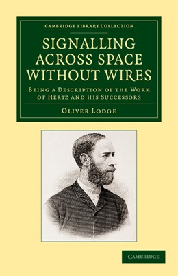 Abbildung von Lodge | Signalling across Space without Wires | 2013 | Being a Description of the Wor...