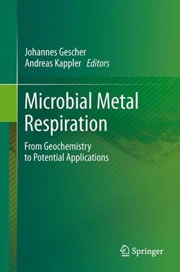 Abbildung von Gescher / Kappler   Microbial Metal Respiration   2012   From Geochemistry to Potential...