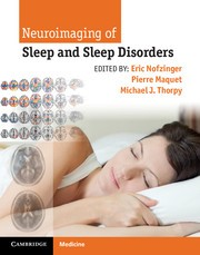 Abbildung von Nofzinger / Maquet / Thorpy | Neuroimaging of Sleep and Sleep Disorders | 2013