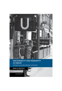 Abbildung von Föllmer | Individuality and Modernity in Berlin | 2013 | Self and Society from Weimar t...