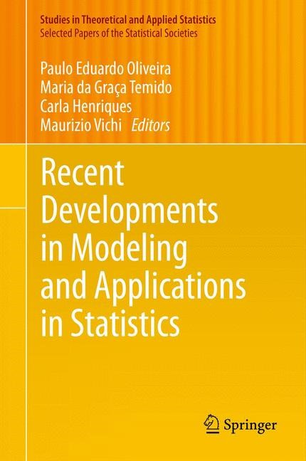 Recent Developments in Modeling and Applications in Statistics | Oliveira / da Graça Temido / Henriques / Vichi, 2012 | Buch (Cover)