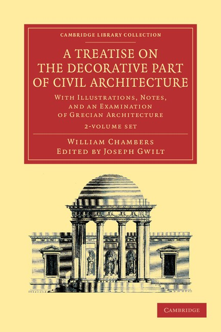 Abbildung von Chambers / Gwilt   A Treatise on the Decorative Part of Civil Architecture 2 Volume Set   2012