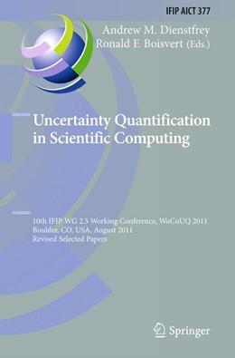 Abbildung von Dienstfrey / Boisvert | Uncertainty Quantification in Scientific Computing | 2012 | 10th IFIP WG 2.5 Working Confe... | 377