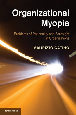 Abbildung von Catino | Organizational Myopia | 2013 | Problems of Rationality and Fo...