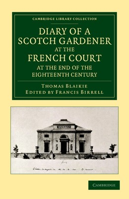 Abbildung von Blaikie / Birrell | Diary of a Scotch Gardener at the French Court at the End of the Eighteenth Century | 2012