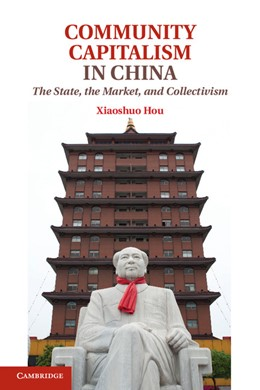 Abbildung von Hou | Community Capitalism in China | 2013 | The State, the Market, and Col...