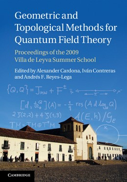 Abbildung von Cardona / Contreras / Reyes-Lega | Geometric and Topological Methods for Quantum Field Theory | 2013 | Proceedings of the 2009 Villa ...