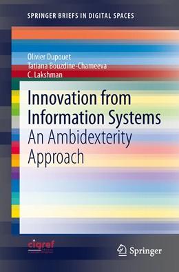 Abbildung von Dupouet / Bouzdine-Chameeva / Lakshman | Innovation from Information Systems | 2012 | An Ambidexterity Approach