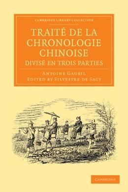 Abbildung von Gaubil / Sacy   Traité de la chronologie chinoise, divisé en trois parties   2013