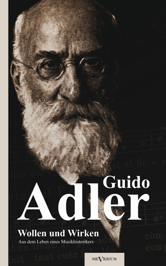 Wollen und Wirken: Aus dem Leben eines Musikhistorikers   Adler   Nachdruck der Originalausgabe von 1923, 2012   Buch (Cover)