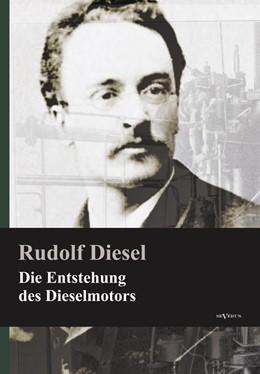Abbildung von Diesel   Die Entstehung des Dieselmotors   Nachdruck der Originalausgabe von 1913   2012   Nachdruck der Originalausgabe ...