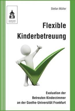 Abbildung von Müller | Flexible Kinderbetreuung | 2012 | Evaluation der Betreuten Kinde...