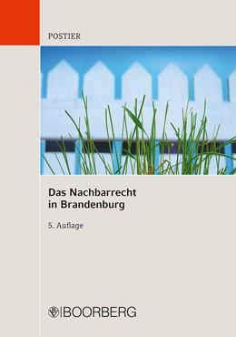 Abbildung von Postier | Das Nachbarrecht in Brandenburg | 5., überarbeitete Auflage | 2012